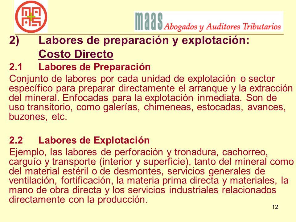 12 2)Labores de preparación y explotación: Costo Directo 2.1Labores de Preparación Conjunto de labores por cada unidad de explotación o sector específ