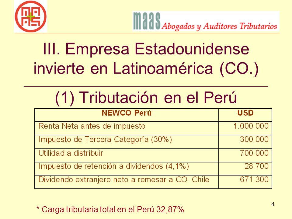 4 III. Empresa Estadounidense invierte en Latinoamérica (CO.) ______________________________________________________ (1) Tributación en el Perú * Carg