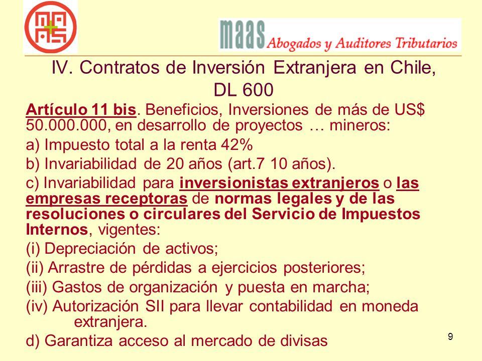 9 Artículo 11 bis. Beneficios, Inversiones de más de US$ 50.000.000, en desarrollo de proyectos … mineros: a) Impuesto total a la renta 42% b) Invaria
