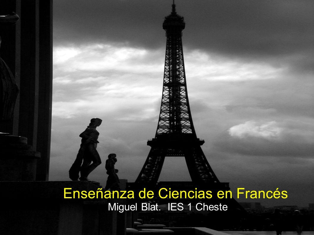 Enseñanza de Ciencias en Francés Miguel Blat. IES 1 Cheste