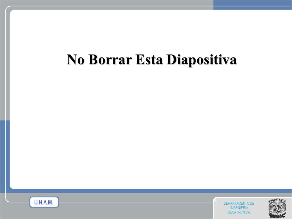 DEPARTAMENTO DE INGENIERIA MECATRÓNICA. No Borrar Esta Diapositiva