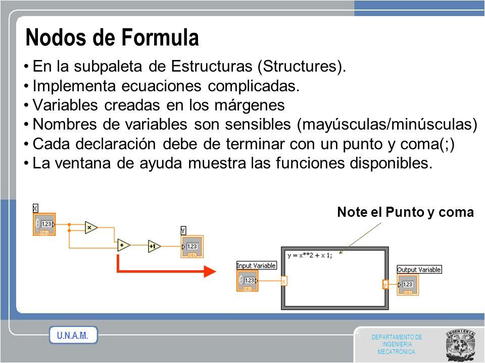 DEPARTAMENTO DE INGENIERIA MECATRÓNICA. Nodos de Formula En la subpaleta de Estructuras (Structures). Implementa ecuaciones complicadas. Variables cre
