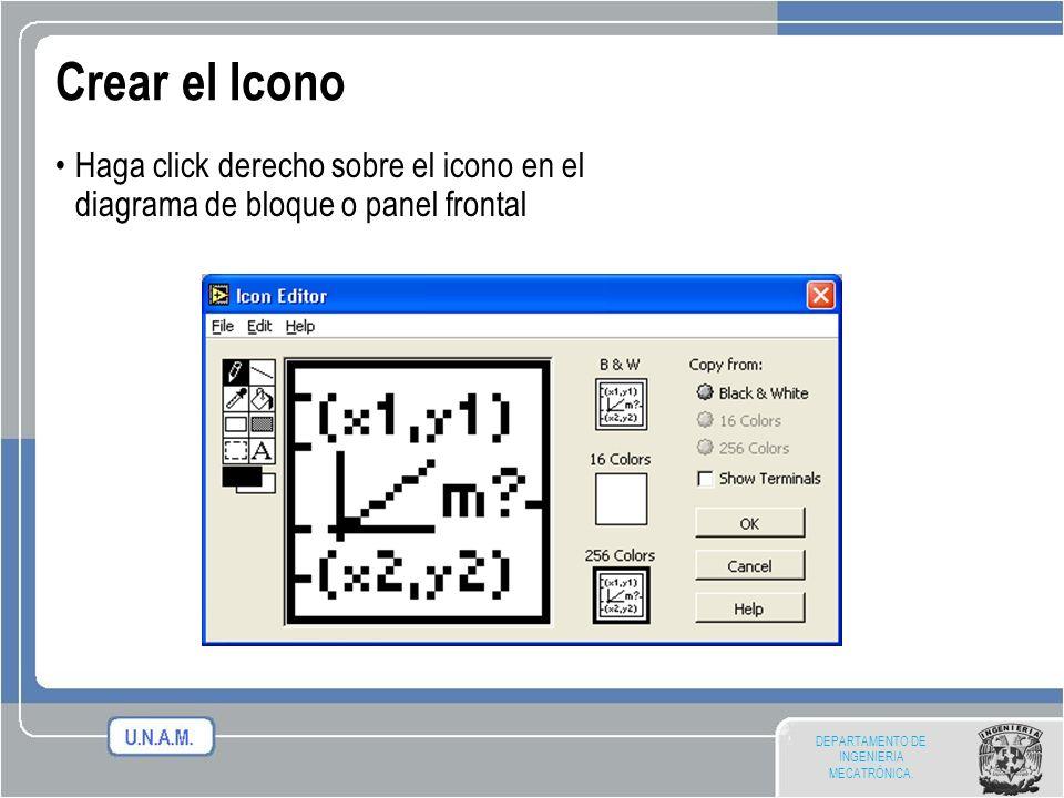 DEPARTAMENTO DE INGENIERIA MECATRÓNICA. Crear el Icono Haga click derecho sobre el icono en el diagrama de bloque o panel frontal