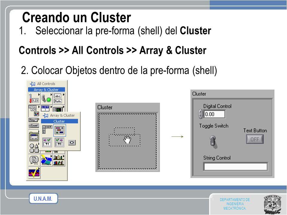 DEPARTAMENTO DE INGENIERIA MECATRÓNICA. Creando un Cluster 1.Seleccionar la pre-forma (shell) del Cluster Controls >> All Controls >> Array & Cluster