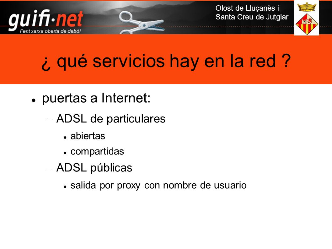 Olost de Lluçanès i Santa Creu de Jutglar puertas a Internet: ADSL de particulares abiertas compartidas ADSL públicas salida por proxy con nombre de u