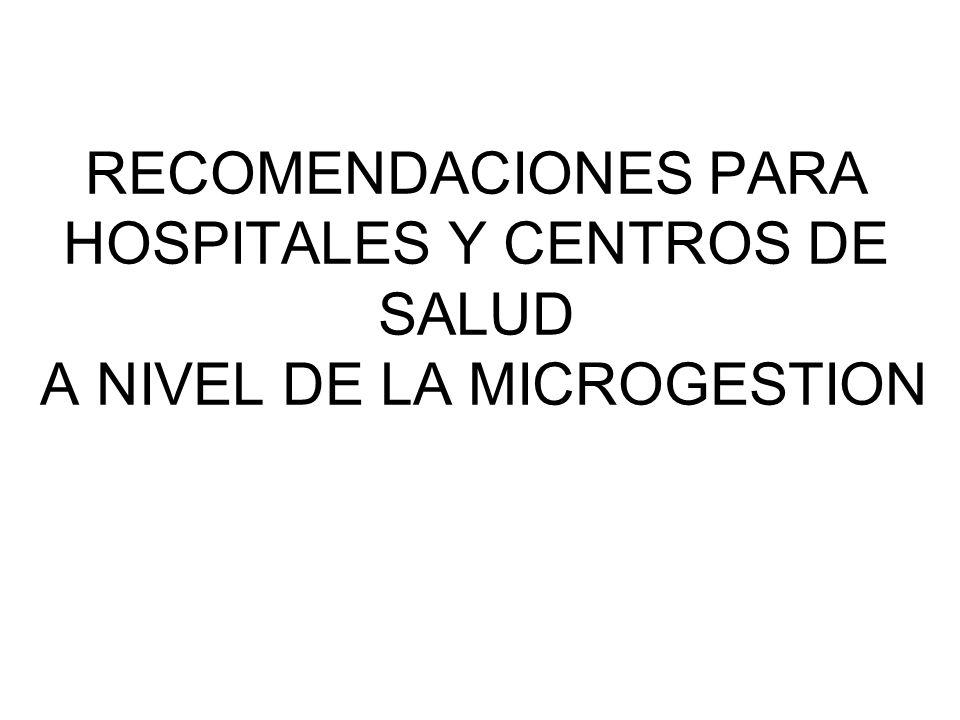 RECOMENDACIONES PARA HOSPITALES Y CENTROS DE SALUD A NIVEL DE LA MICROGESTION