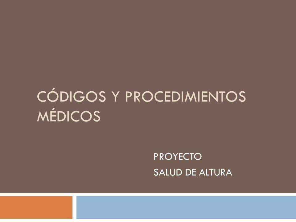 CÓDIGOS Y PROCEDIMIENTOS MÉDICOS PROYECTO SALUD DE ALTURA