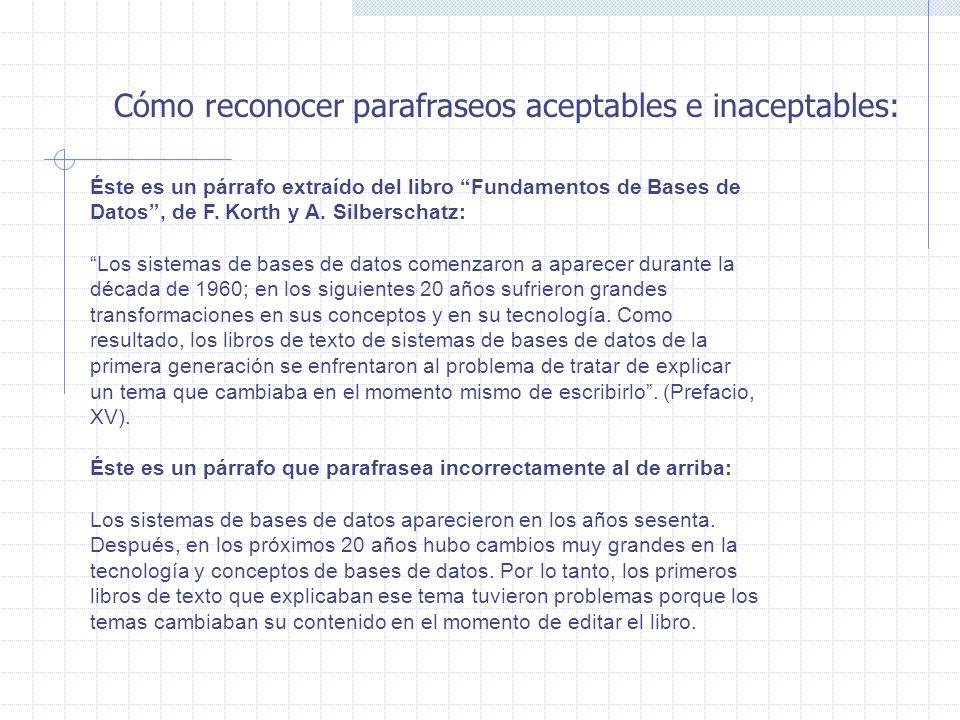 Cómo reconocer parafraseos aceptables e inaceptables: Éste es un párrafo extraído del libro Fundamentos de Bases de Datos, de F. Korth y A. Silberscha