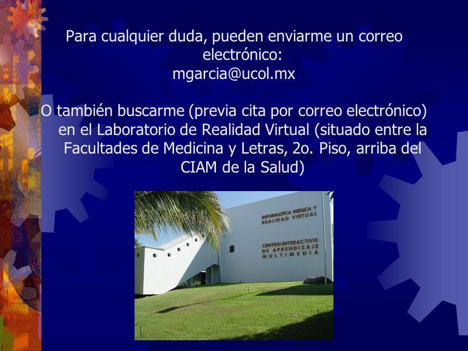 Para cualquier duda, pueden enviarme un correo electrónico: mgarcia@ucol.mx O también buscarme (previa cita por correo electrónico) en el Laboratorio