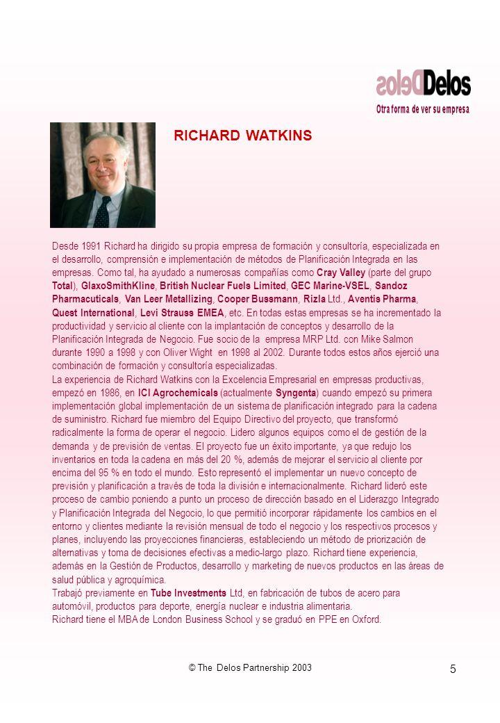 5 © The Delos Partnership 2003 Desde 1991 Richard ha dirigido su propia empresa de formación y consultoría, especializada en el desarrollo, comprensión e implementación de métodos de Planificación Integrada en las empresas.