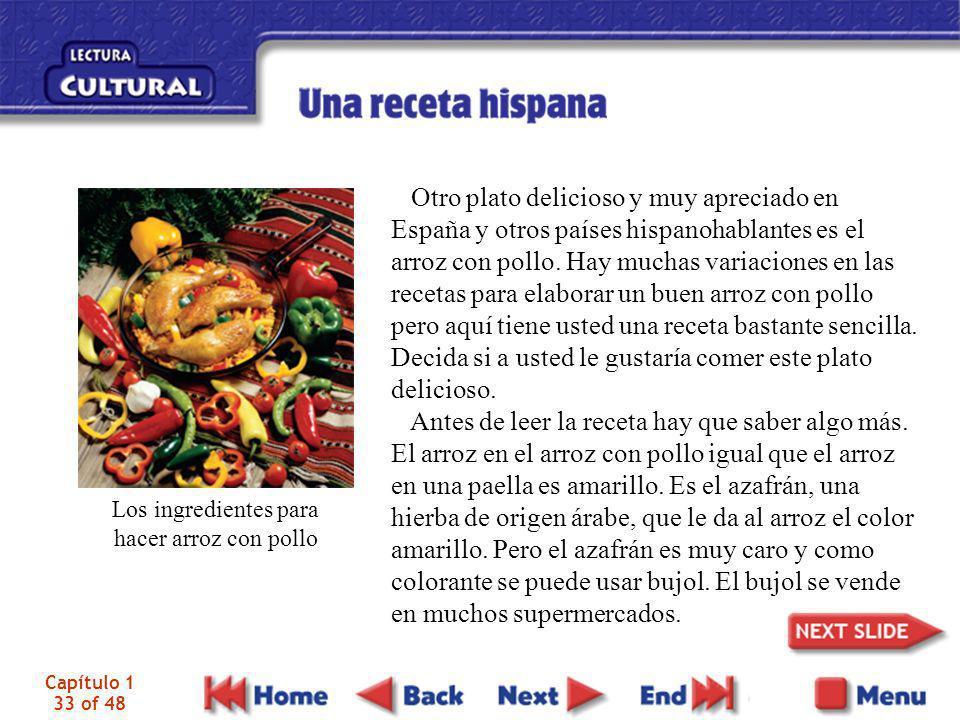 Capítulo 1 33 of 48 Los ingredientes para hacer arroz con pollo Otro plato delicioso y muy apreciado en España y otros países hispanohablantes es el a