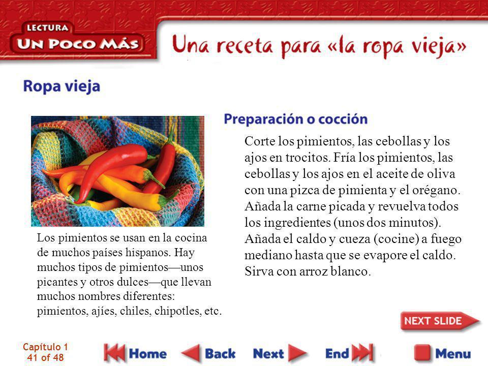Capítulo 1 41 of 48 Los pimientos se usan en la cocina de muchos países hispanos. Hay muchos tipos de pimientosunos picantes y otros dulcesque llevan