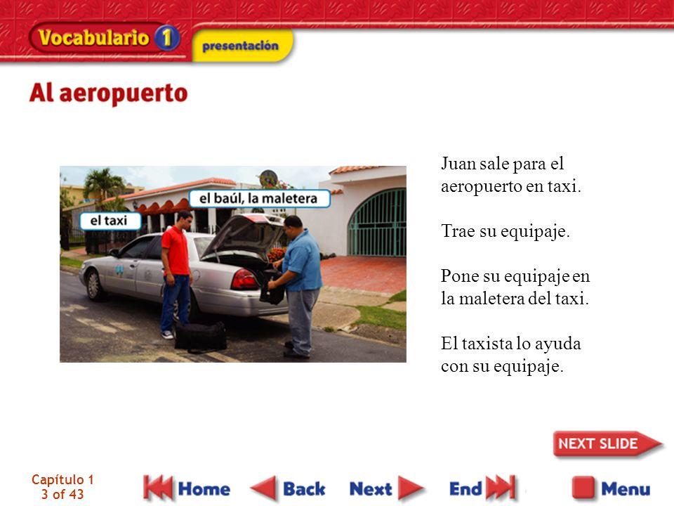 Capítulo 1 3 of 43 Juan sale para el aeropuerto en taxi. Trae su equipaje. Pone su equipaje en la maletera del taxi. El taxista lo ayuda con su equipa