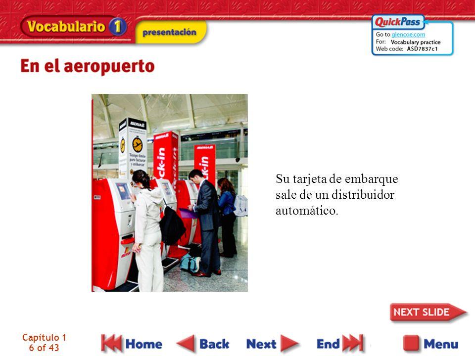 Capítulo 1 6 of 43 Su tarjeta de embarque sale de un distribuidor automático.