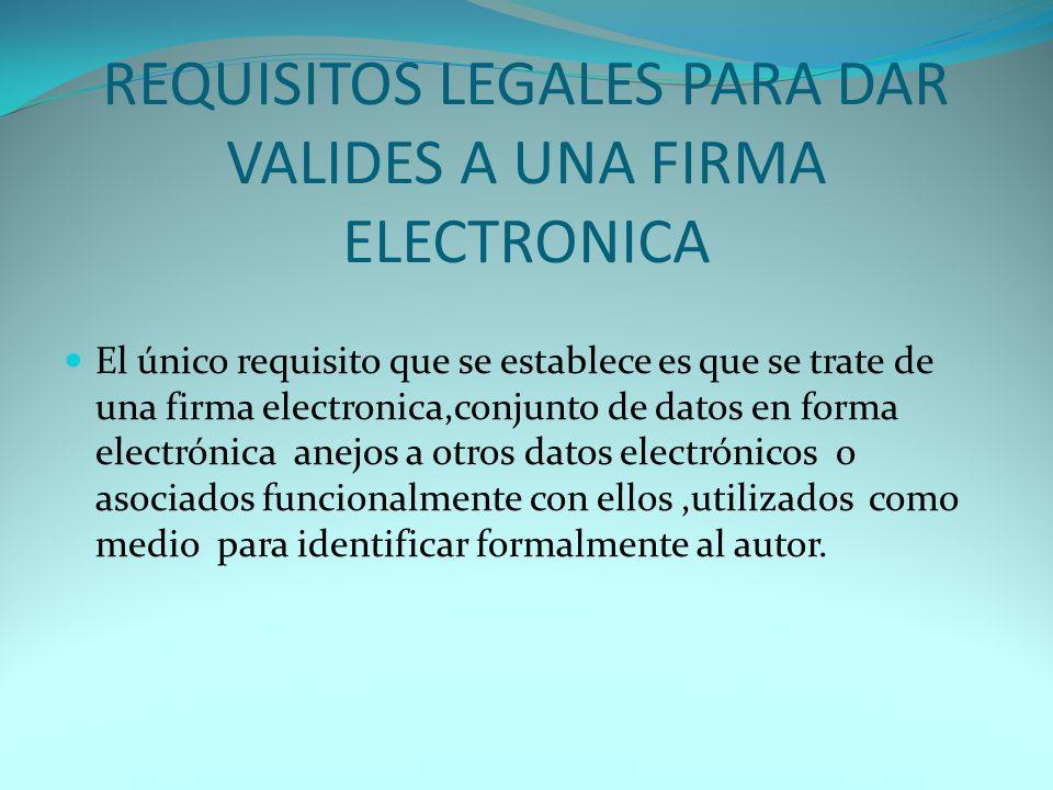 LOS CERTIFICADOS DIGITALES DE ELEMENTOS ESENCIALES DE LA FIRMA ELECTRONICA Es la certificación electrónica que vincula unos datos de verificación de firma a un signatorio y confirma su identidad, contiene en su interior los datos de verificación de la firma (códigos claves ).