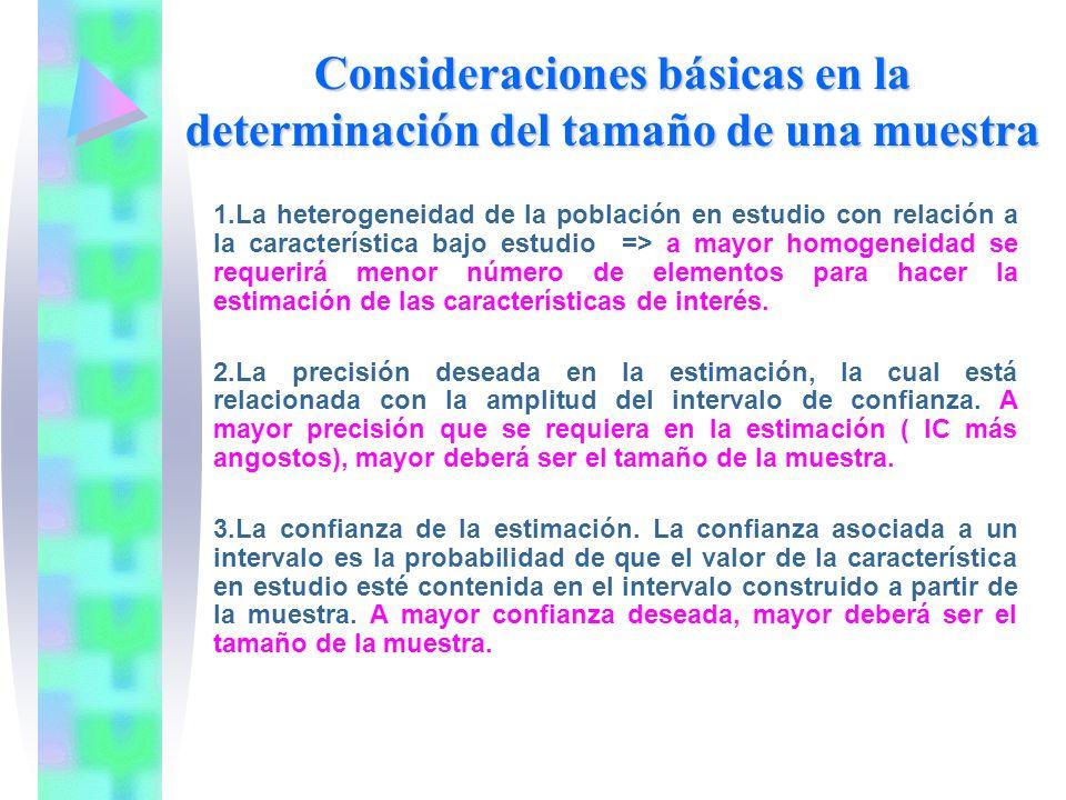 Consideraciones básicas en la determinación del tamaño de una muestra 1.La heterogeneidad de la población en estudio con relación a la característica