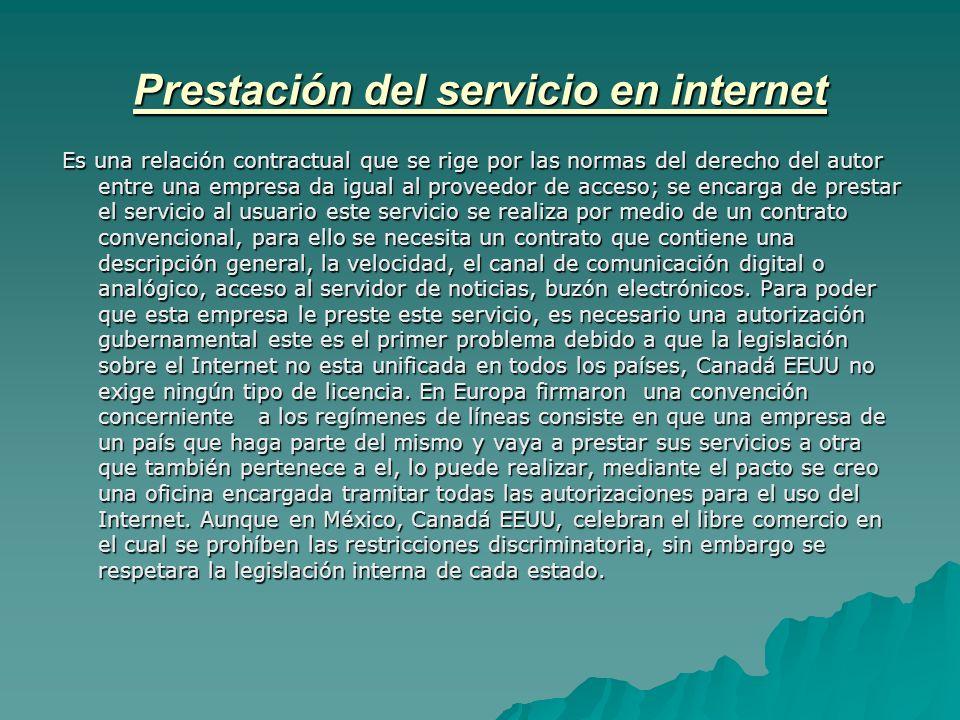 Prestación del servicio en internet Es una relación contractual que se rige por las normas del derecho del autor entre una empresa da igual al proveed