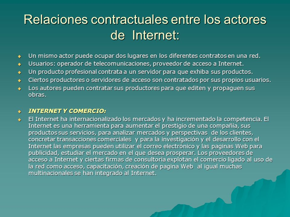 Relaciones contractuales entre los actores de Internet: Un mismo actor puede ocupar dos lugares en los diferentes contratos en una red. Un mismo actor