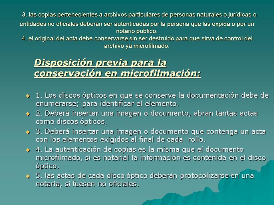3. las copias pertenecientes a archivos particulares de personas naturales o jurídicas o entidades no oficiales deberán ser autenticadas por la person