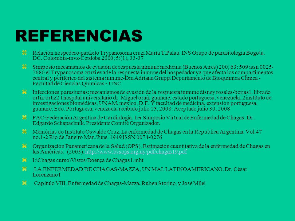 REFERENCIAS Relación hospedero-parásito Trypanosoma cruzi María T.Palau. INS Grupo de parasitología Bogotá, DC. Colombia-mvz-Cordoba 2000; 5:(1), 33-3