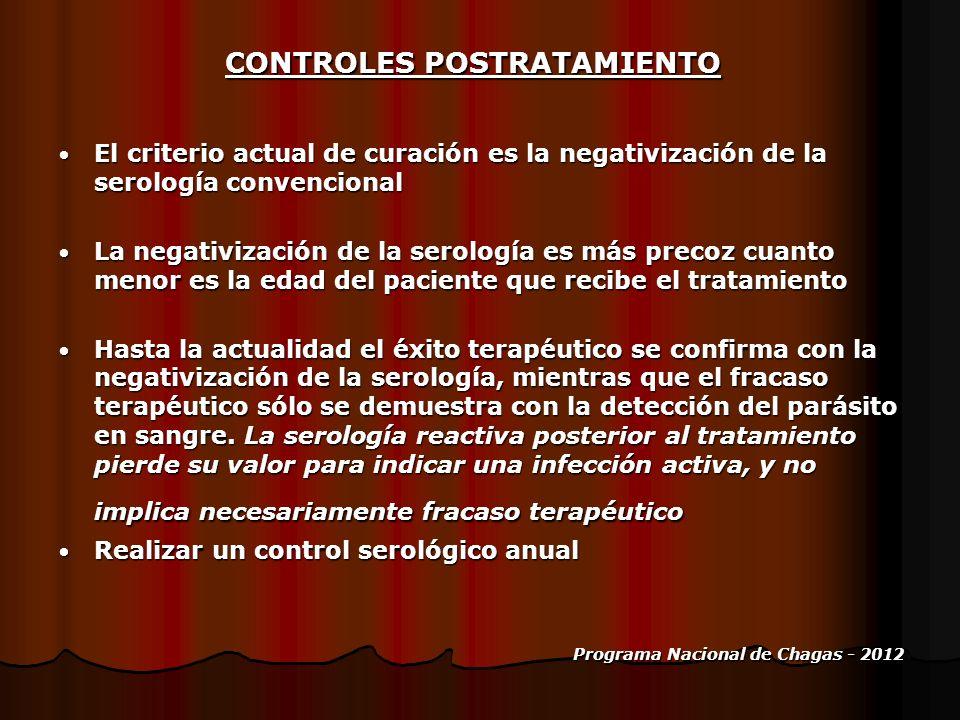 CONTROLES POSTRATAMIENTO El criterio actual de curación es la negativización de la serología convencional El criterio actual de curación es la negativ