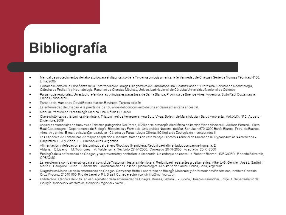 Bibliografía Manual de procedimientos de laboratorio para el diagnóstico de la Trypanosomiosis americana (enfermedad de Chagas). Serie de Normas Técni