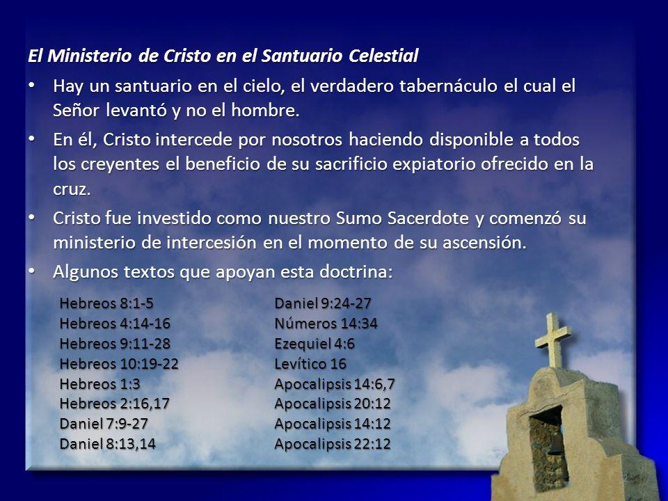 El Ministerio de Cristo en el Santuario Celestial Hay un santuario en el cielo, el verdadero tabernáculo el cual el Señor levantó y no el hombre. Hay