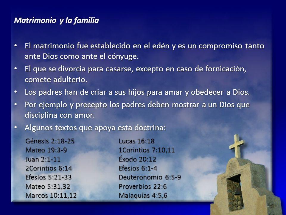 Matrimonio y la familia El matrimonio fue establecido en el edén y es un compromiso tanto ante Dios como ante el cónyuge. El matrimonio fue establecid