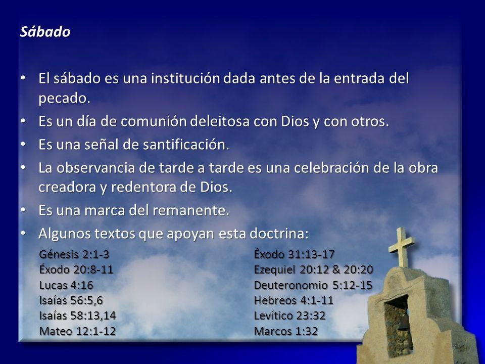 Sábado El sábado es una institución dada antes de la entrada del pecado. El sábado es una institución dada antes de la entrada del pecado. Es un día d