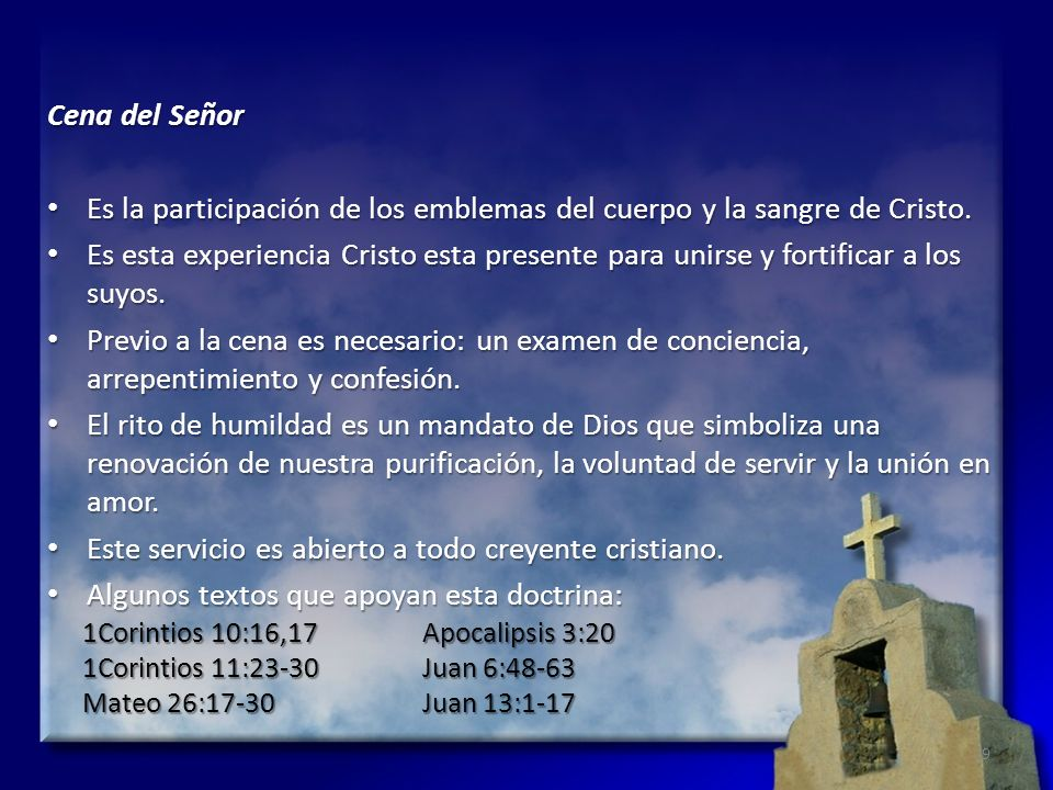 Cena del Señor Es la participación de los emblemas del cuerpo y la sangre de Cristo. Es la participación de los emblemas del cuerpo y la sangre de Cri