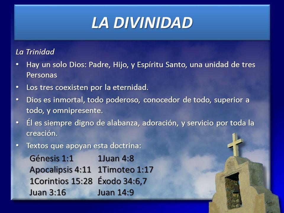 LA DIVINIDAD La Trinidad Hay un solo Dios: Padre, Hijo, y Espíritu Santo, una unidad de tres Personas Hay un solo Dios: Padre, Hijo, y Espíritu Santo,