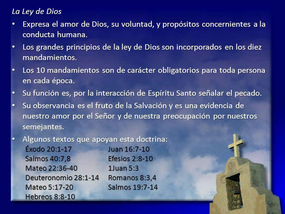 La Ley de Dios Expresa el amor de Dios, su voluntad, y propósitos concernientes a la conducta humana. Expresa el amor de Dios, su voluntad, y propósit