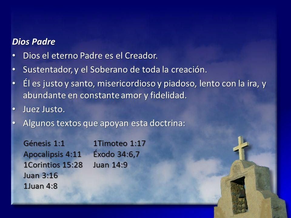 Dios Padre Dios el eterno Padre es el Creador. Dios el eterno Padre es el Creador. Sustentador, y el Soberano de toda la creación. Sustentador, y el S