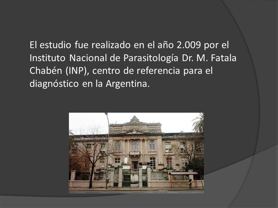 El estudio fue realizado en el año 2.009 por el Instituto Nacional de Parasitología Dr. M. Fatala Chabén (INP), centro de referencia para el diagnósti