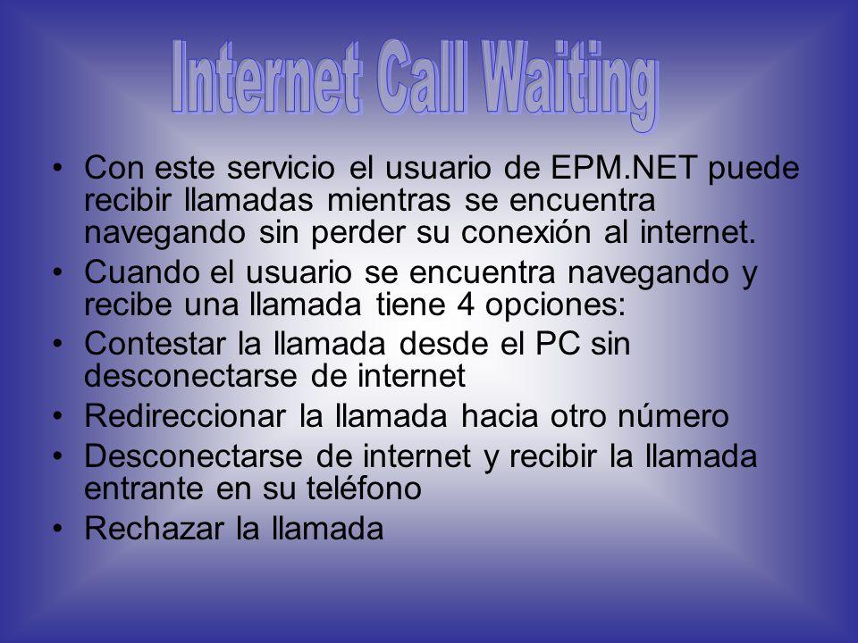 Con este servicio el usuario de EPM.NET puede recibir llamadas mientras se encuentra navegando sin perder su conexión al internet.