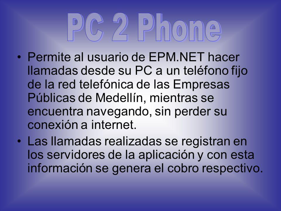Permite al usuario de EPM.NET hacer llamadas desde su PC a un teléfono fijo de la red telefónica de las Empresas Públicas de Medellín, mientras se encuentra navegando, sin perder su conexión a internet.