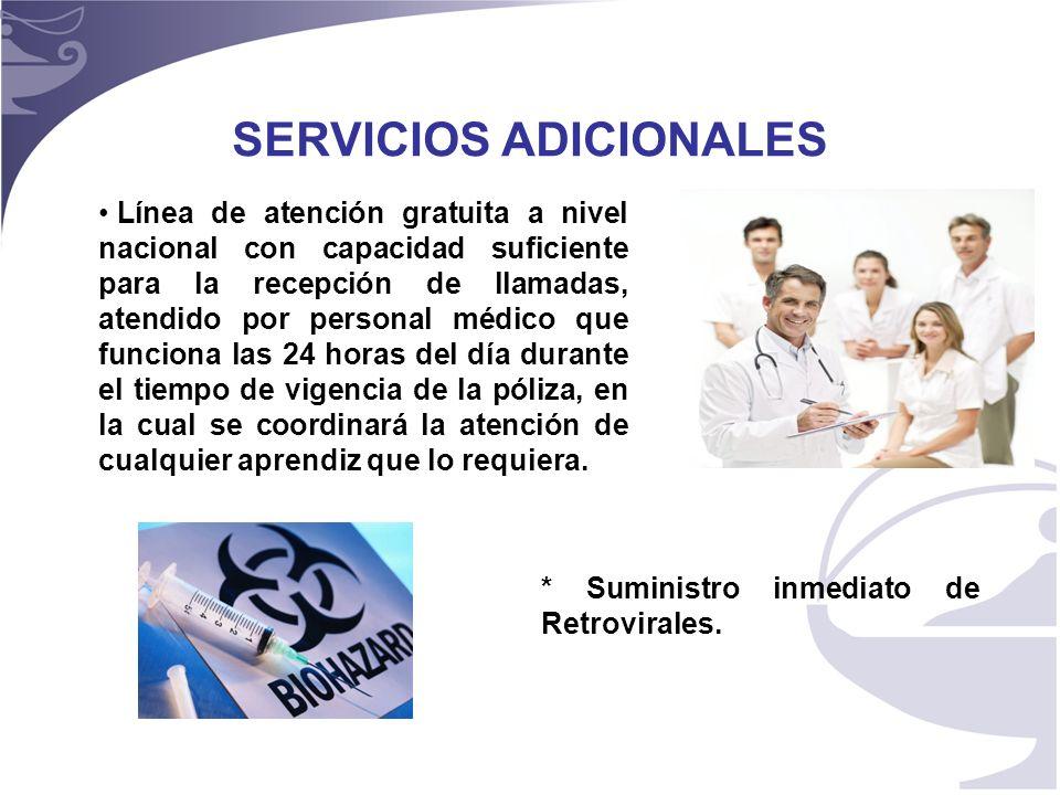 16 SERVICIOS ADICIONALES Línea de atención gratuita a nivel nacional con capacidad suficiente para la recepción de llamadas, atendido por personal médico que funciona las 24 horas del día durante el tiempo de vigencia de la póliza, en la cual se coordinará la atención de cualquier aprendiz que lo requiera.