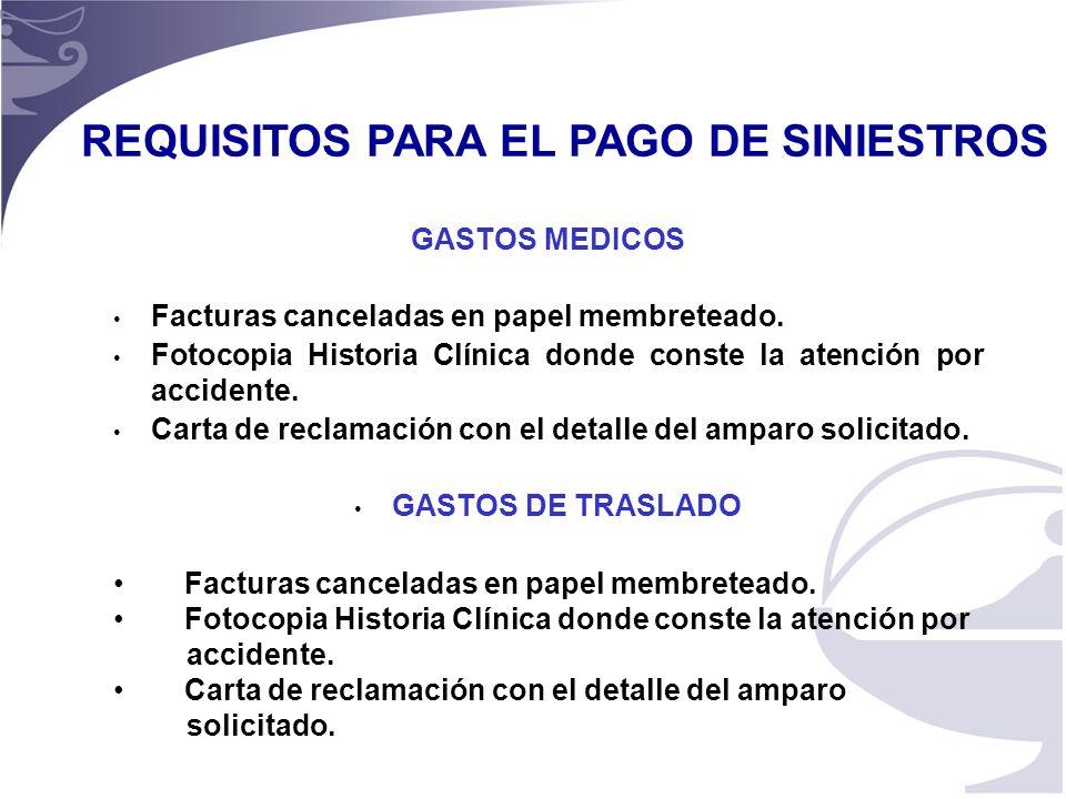 19 REQUISITOS PARA EL PAGO DE SINIESTROS GASTOS MEDICOS Facturas canceladas en papel membreteado.
