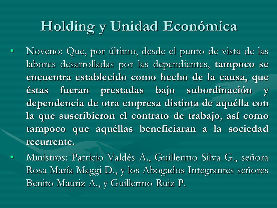 Holding y Unidad Económica Noveno: Que, por último, desde el punto de vista de las labores desarrolladas por las dependientes, tampoco se encuentra es