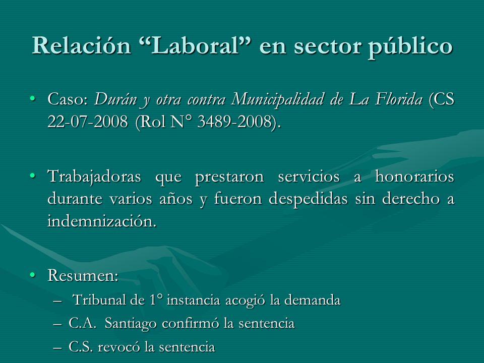 Relación Laboral en sector público Caso: Durán y otra contra Municipalidad de La Florida (CS 22-07-2008 (Rol N° 3489-2008).Caso: Durán y otra contra M