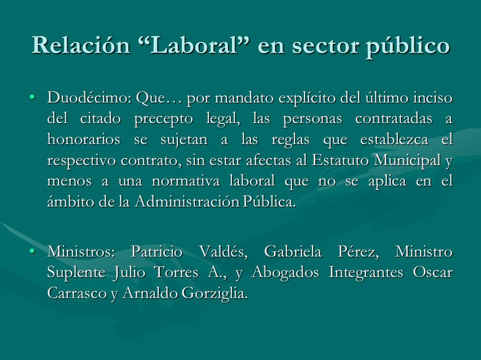Relación Laboral en sector público Duodécimo: Que… por mandato explícito del último inciso del citado precepto legal, las personas contratadas a honor