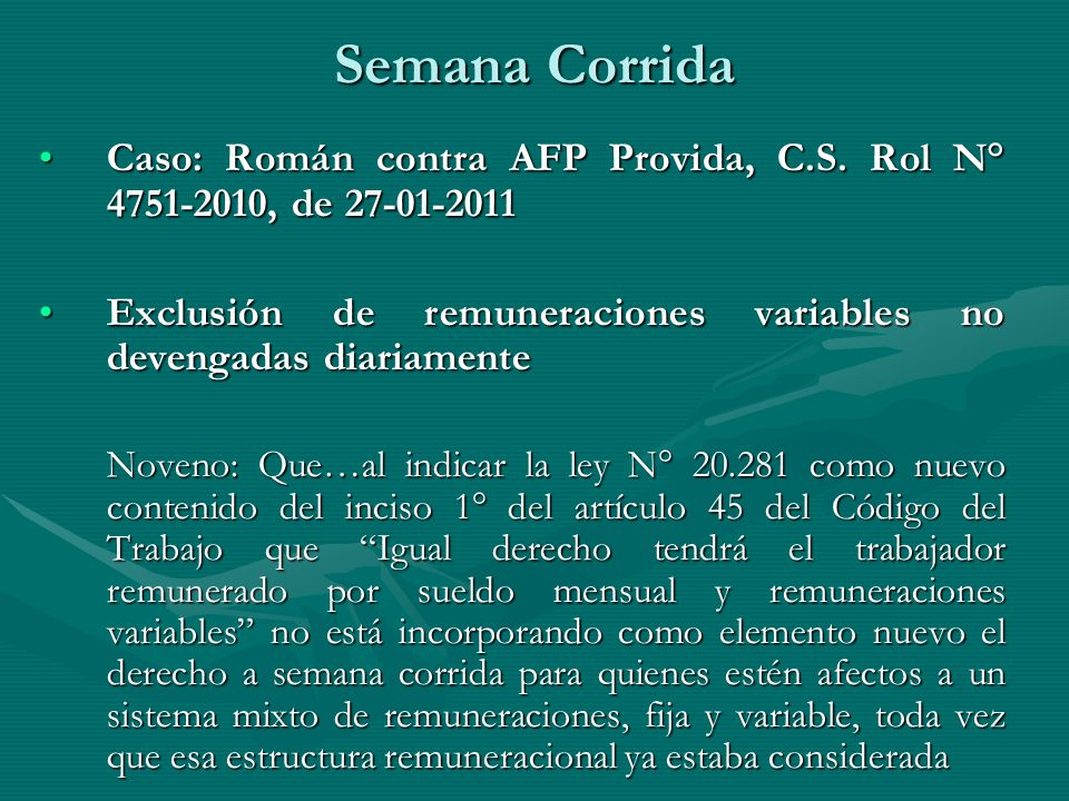 Semana Corrida Caso: Román contra AFP Provida, C.S. Rol N° 4751-2010, de 27-01-2011Caso: Román contra AFP Provida, C.S. Rol N° 4751-2010, de 27-01-201