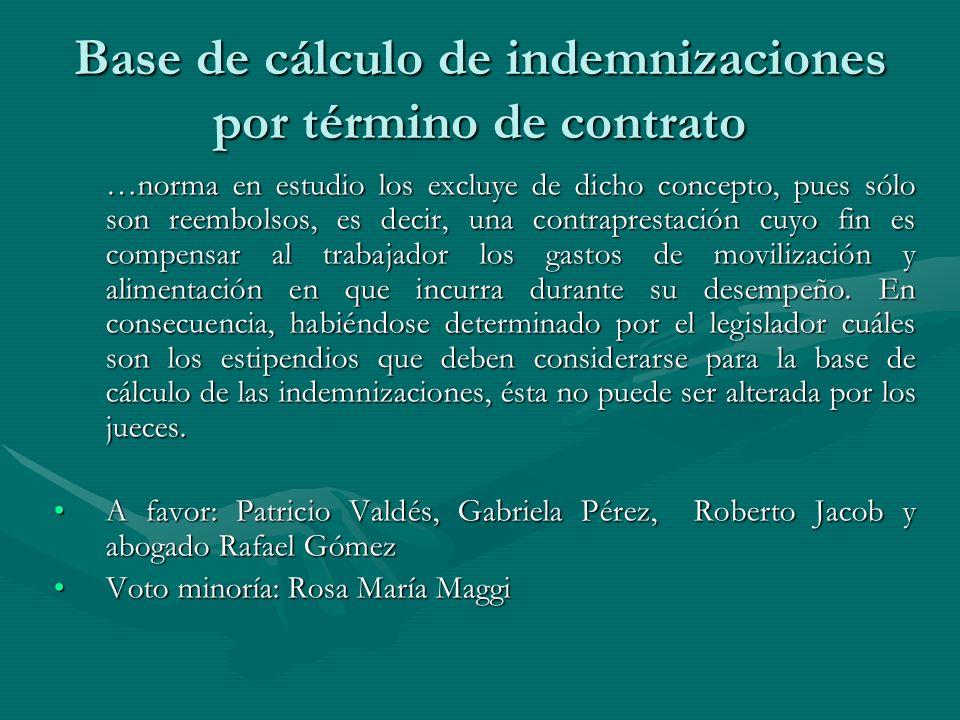 Base de cálculo de indemnizaciones por término de contrato …norma en estudio los excluye de dicho concepto, pues sólo son reembolsos, es decir, una co