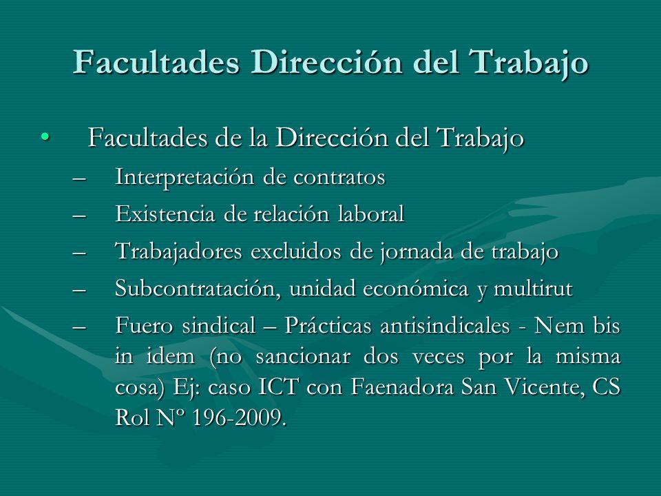 Facultades Dirección del Trabajo Facultades de la Dirección del TrabajoFacultades de la Dirección del Trabajo –Interpretación de contratos –Existencia