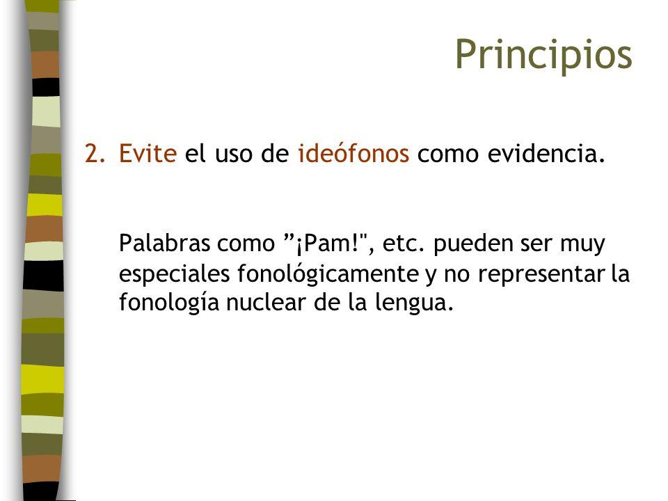 2.Evite el uso de ideófonos como evidencia. Palabras como ¡Pam!