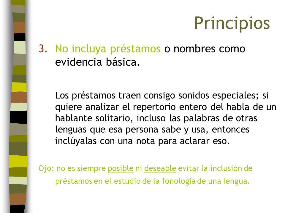 3.No incluya préstamos o nombres como evidencia básica. Los préstamos traen consigo sonidos especiales; si quiere analizar el repertorio entero del ha