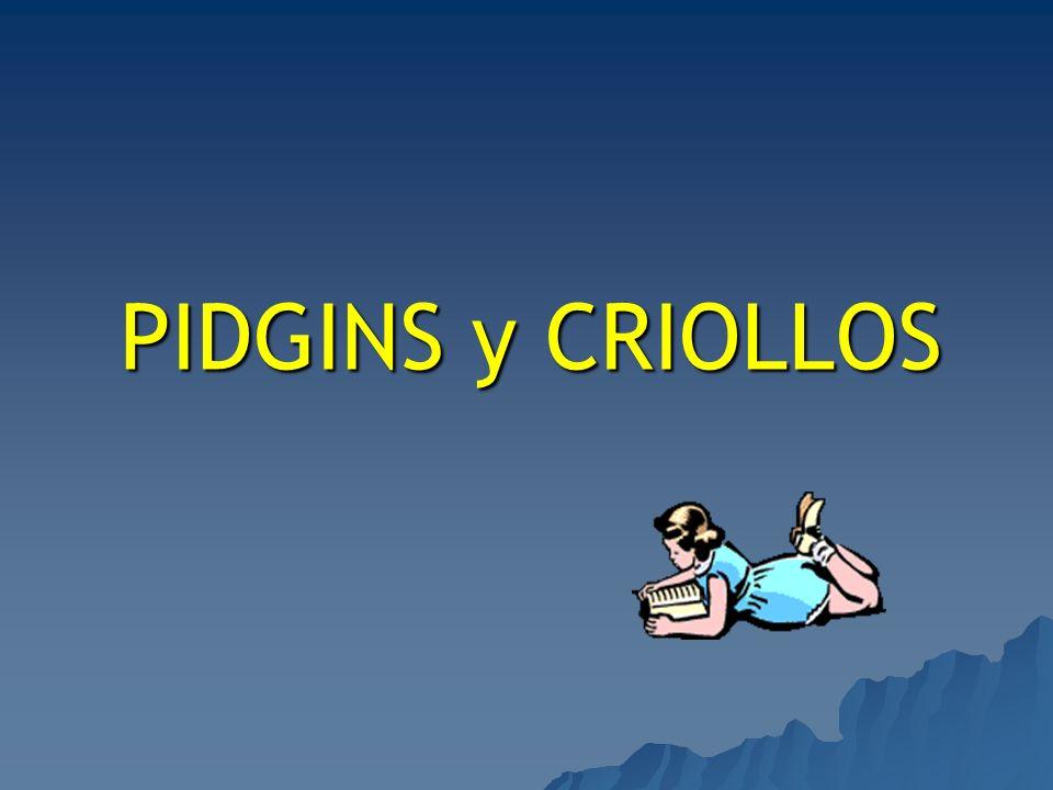 PIDGINS y CRIOLLOS