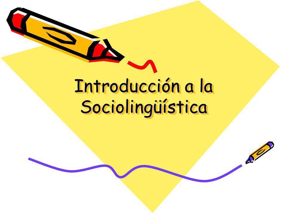 La sociolingüística es ….