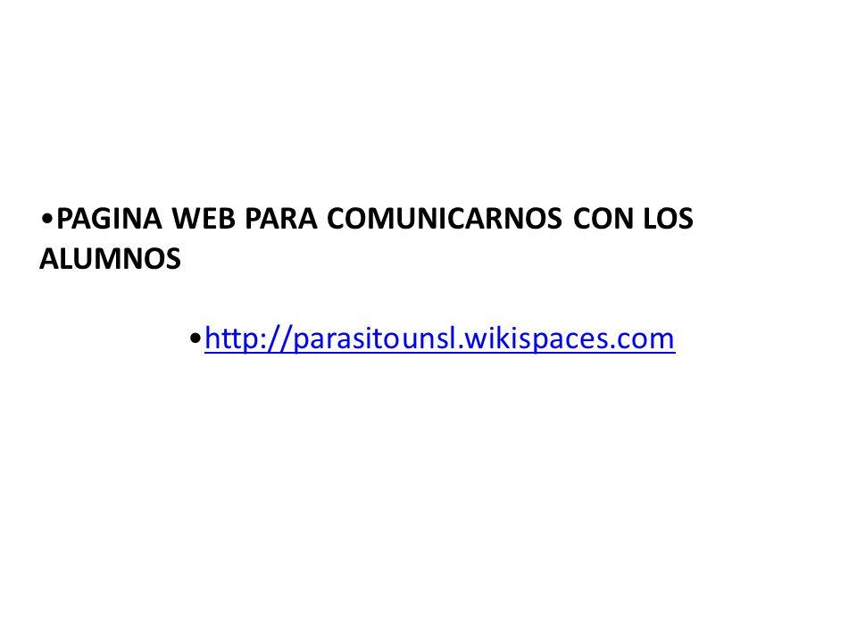 PAGINA WEB PARA COMUNICARNOS CON LOS ALUMNOS http://parasitounsl.wikispaces.com