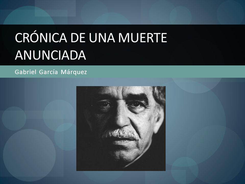 Gabriel García Márquez CRÓNICA DE UNA MUERTE ANUNCIADA